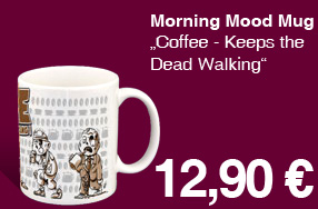 Morning Mood Mug - Coffee keeps the Dead Walking!